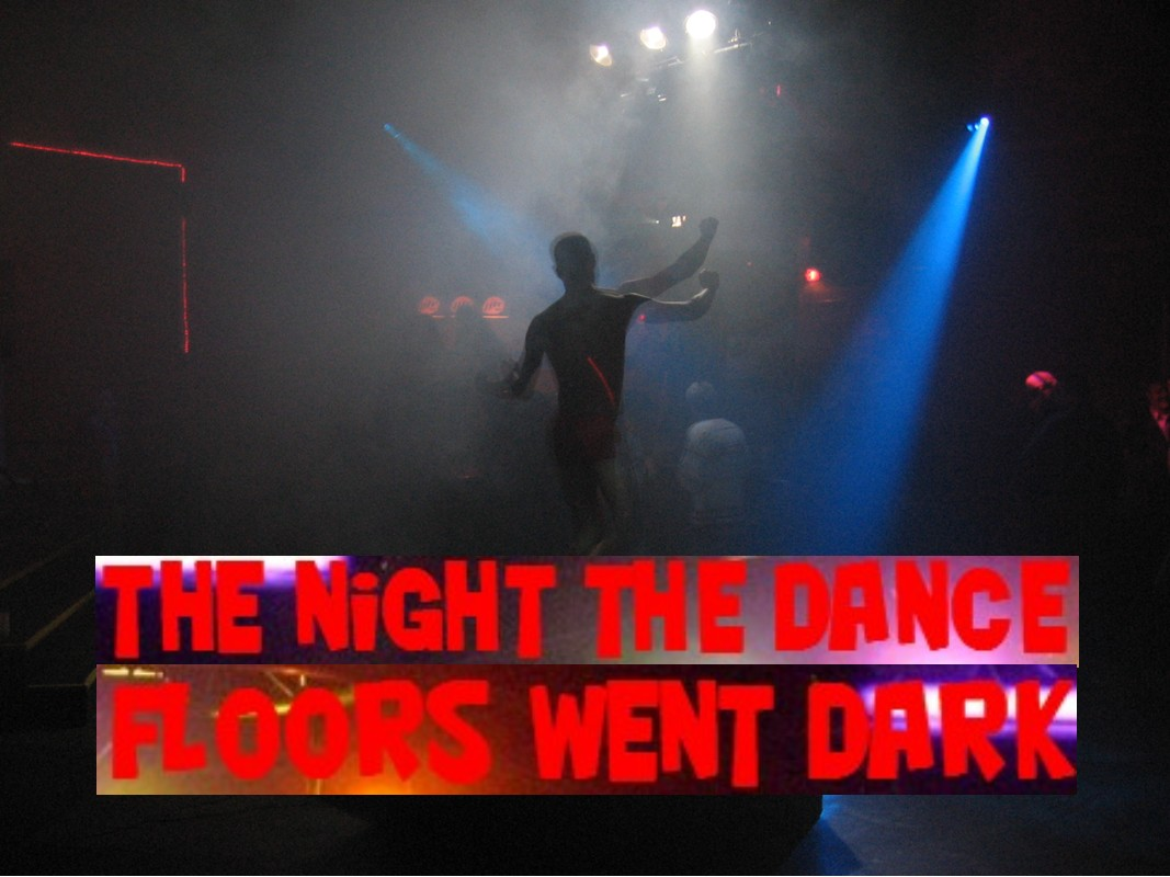 The Night the Dance Floors Went Dark